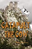 Catapult the Cow