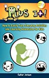Plus It!: How to Easily Turn Everyday Activities Into Learning Adventures for Kids