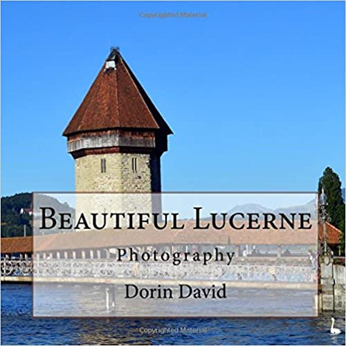 \\EXCLUSIVE\\ Beautiful Lucerne/Luzern: Photography (Beautiful Places) (Volume 19). Tuner Bayern Looking Thanks Research Nuestras