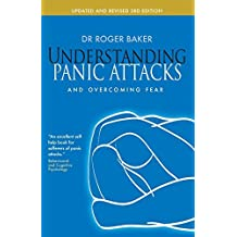 By Dr. Roger Baker - Understanding Panic Attacks and Overcoming Fear: Updated and Revi (3 Upd Rev) (2011-10-16) [Paperback]