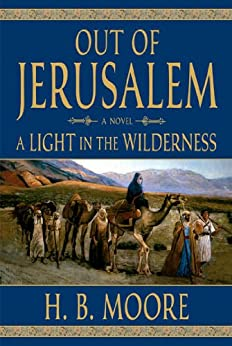 Out of Jerusalem, Vol. 2: A Light in the Wilderness by [Moore, H. B., Moore, Heather B.]