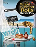 img - for For Whom The Bread Rolls (Pancake House Mystery) book / textbook / text book