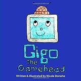 Gigo the Gamehead, Nicole Donoho, 1481018280