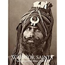 Warrior Saints - Four Centuries of Sikh Military History (Vol 1)