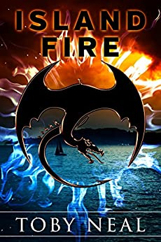 Island Fire (Island Series Book 1) by [Neal, Toby]