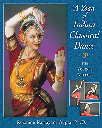 A Yoga of Indian Classical Dance: The Yoginis Mirror ...