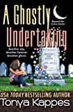 A Ghostly Undertaking, Tonya Kappes, 1490330747