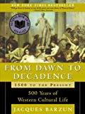 Front cover for the book From dawn to decadence : 500 years of western cultural life : 1500 to the present by Jacques Barzun