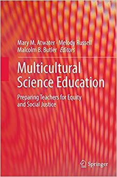 Multicultural Science Education: Preparing Teachers for Equity and Social Justice