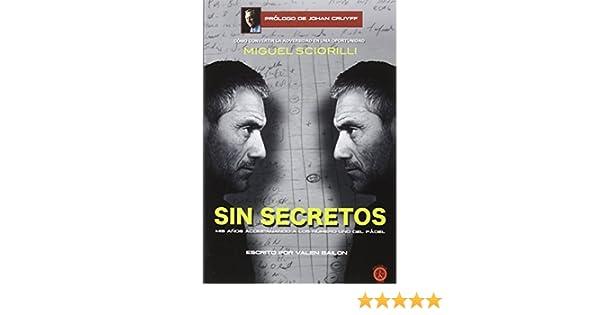 Sin secretos : mis años acompañando a los número 1 del pádel: Valen Bailón: 9788494503498: Amazon.com: Books