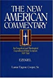 Ezekiel: An Exegetical and Theological Exposition of Holy Scripture (The New American Commentary)
