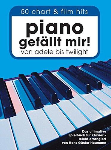 Piano gefällt mir! : 50 Chart-Hits. Das ultimative Spielbuch für Klavier - leicht arrangiert