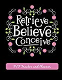 """Retrieve Believe Conceive - IVF Tracker and Planner: Fertility Cycle Tracker - Appointment and Medication Tracker - Weekly Planner - Dot Grid Pages - 8.5"""" x 11"""""""