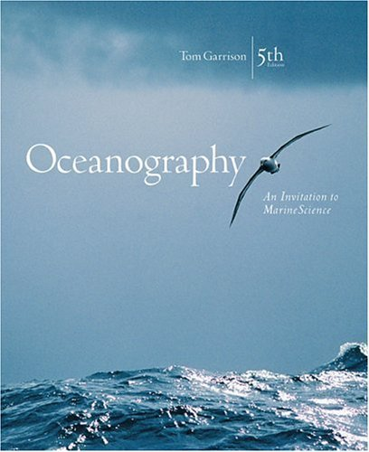 Oceanography: An Invitation to Marine Science (with OceanographyNow, InfoTrac) by Tom S. Garrison (2004-03-19)