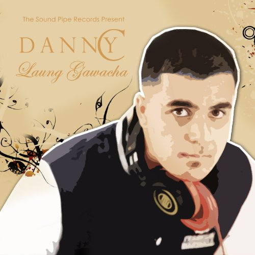 Laung Lachi Mp3so Download: Laung Gawacha By Danny C On Amazon Music