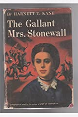 The Gallant Mrs. Stonewall Hardcover