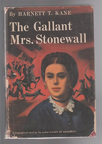 The Gallant Mrs. Stonewall by Harnett T. Kane