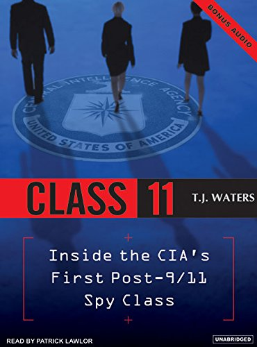 Class 11: Inside The CIA's First Post-9/11 Spy Class by Tantor Audio