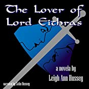 The Lover of Lord Eithras: Sword Trilogy, Book 1 | Leigh Ann Hussey