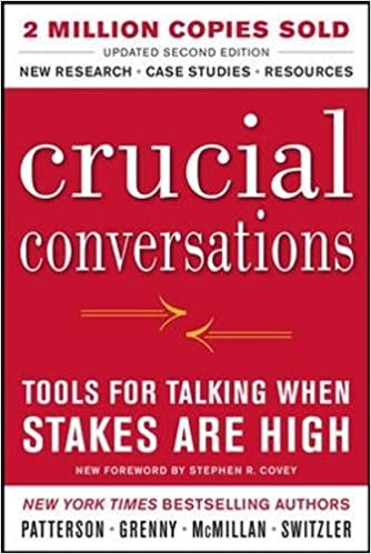 Crucial Conversations: Tools for Talking When Stakes Are High, Second Edition (Business Books)