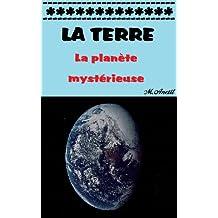La terre, la planète mystérieuse (French Edition)