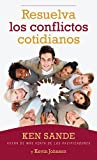 Resuelva Los Conflictos Cotidianos, Ken Sande, 0825419298