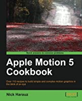 Apple Motion 5 Cookbook Front Cover
