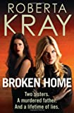Broken Home, Roberta Kray, 1847444407