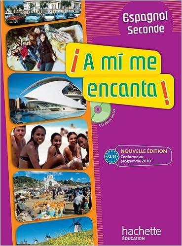 Espagnol 2e A Mi Me Encanta A2 B1 Livre De L Eleve 1cd