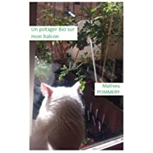 Un potager bio sur mon balcon (French Edition)