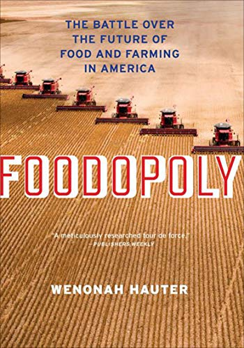 Foodopoly: The Battle Over the Future of Food and Farming in America by [Hauter, Wenonah]