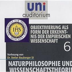 Objektivierung als Form der Erkenntnis der empirischen Wissenschaft (Uni-Auditorium)
