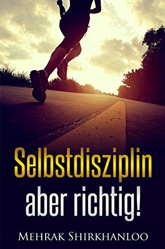 selbstdisziplin-aber-richtig-mehr-willenskraft-disziplin-und-ausdauer-fr-deine-lebensziele