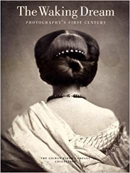 Book The Waking Dream: Photography's First Century