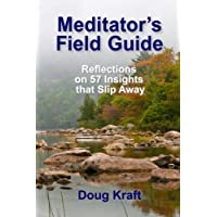 Meditator's Field Guide: Reflections on 57 Insights That Slip Away