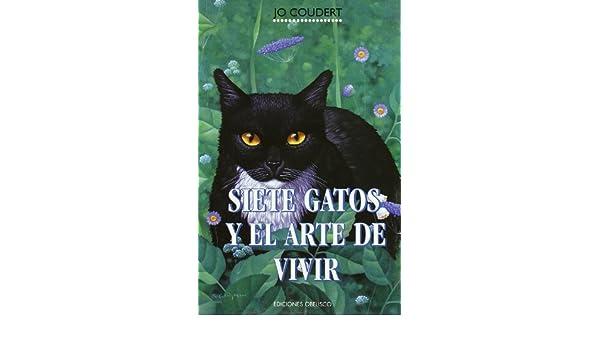 Siete gatos y el arte de vivir (NARRATIVA): Amazon.es: Jo . . . [et al. ] Coudert: Libros