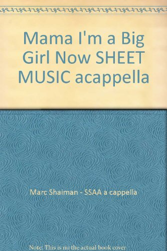 Mama I'm a Big Girl Now SHEET MUSIC acappella (Mama Im A Big Girl Now Sheet Music)