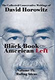 """Ruling Ideas"" is the ninth and final volume of The Black Book of the American Left,  a collection of David Horowitz's conservative writings over the last 30 years.  The previous eight volumes of this magisterial work have explored the battlegrounds—..."