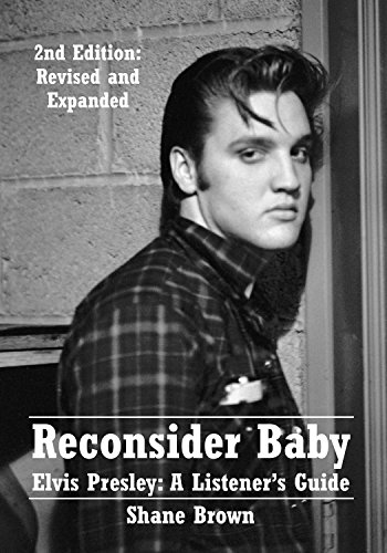 - Reconsider Baby.  Elvis Presley: A Listener's Guide: 2nd Edition.  Revised and Expanded