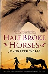 By Jeannette Walls: Half Broke Horses: A True-Life Novel Unknown Binding