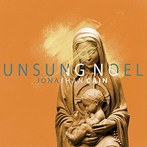 Jonathan Cain - Unsung Noel (2017)