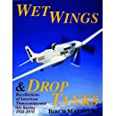Wet Wings & Drop Tanks: Recollections of American Transcontinental Air Racing 1928-1970