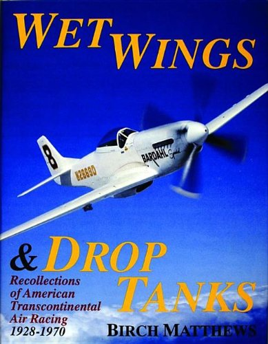 Wet Wings & Drop Tanks: Recollections of American Transcontinental Air Racing 1928-1970 pdf epub