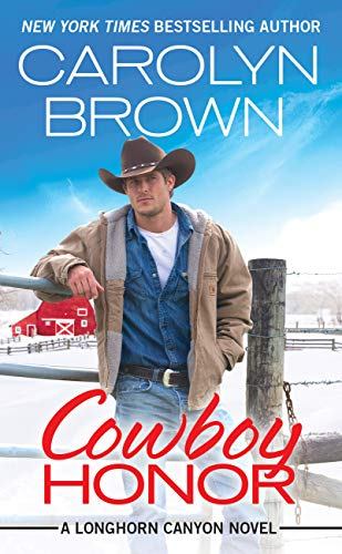 Cowboy Honor: Includes a bonus novella (Longhorn Canyon Book 2) by [Brown, Carolyn]