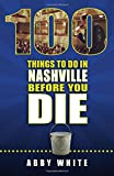 100 Things to Do in Nashville Before You Die