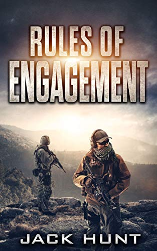 Rules of Engagement: A Post-Apocalyptic EMP Survival Thriller (Survival Rules Series Book 4) by [Hunt, Jack]