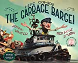 Here Comes the Garbage Barge!, Jonah Winter, 0375852182