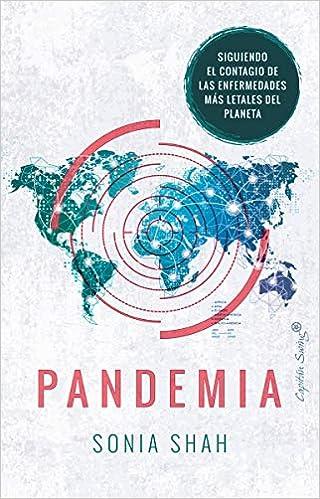 Pandemia: Siguiendo el contagio de las enfermedades más letales del pl Ensayo: Amazon.es: Shah, Sonia, Muñoz, Catalina: Libros