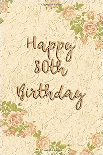 Happy 80th Birthday Blank Lined 6x9 Journal Notebook