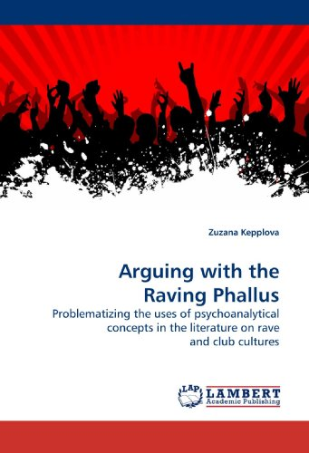 Arguing with the Raving Phallus: Problematizing the uses of psychoanalytical concepts in the literature on rave and club